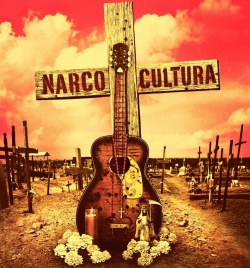 On the Soundtrack of Narco Cultura